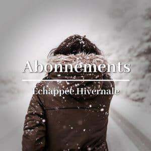 Abonnement l'échappée hivernale - Le Monde de Cha