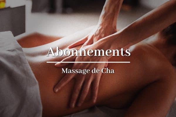Abonnements Massage de cha - Le Monde de Cha